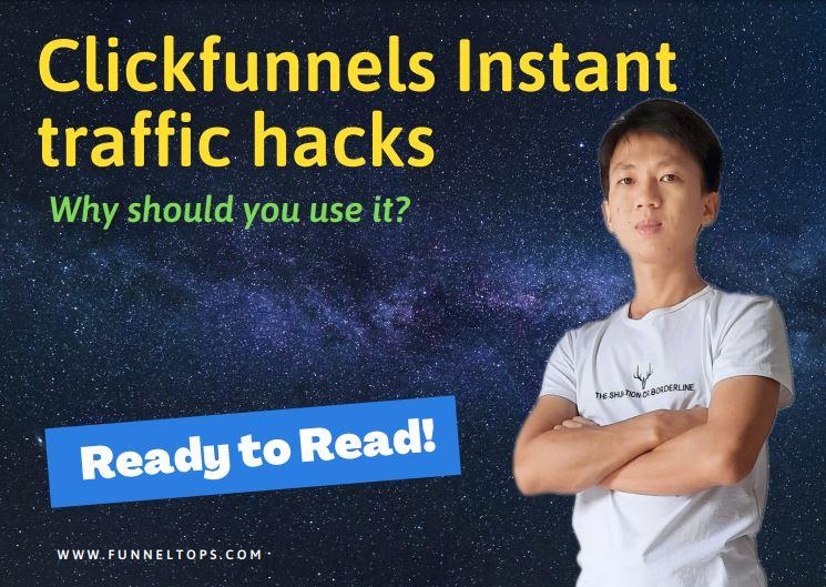 Clickfunnel instant traffic hacks